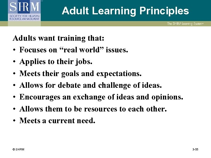 "Adult Learning Principles Adults want training that: • Focuses on ""real world"" issues. •"