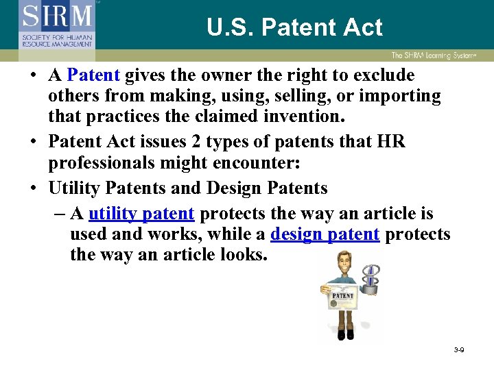 U. S. Patent Act • A Patent gives the owner the right to exclude