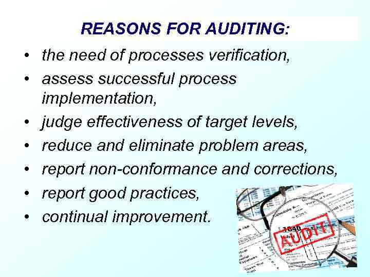 REASONS FOR AUDITING: • the need of processes verification, • assess successful process implementation,