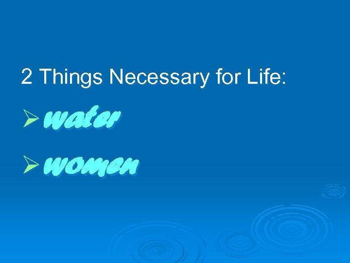 2 Things Necessary for Life: Øwater Øwomen