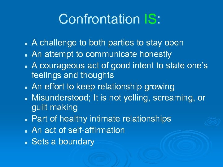 Confrontation IS: l l l l A challenge to both parties to stay open