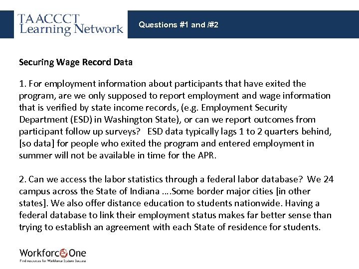 Questions #1 and /#2 Securing Wage Record Data 1. For employment information about participants