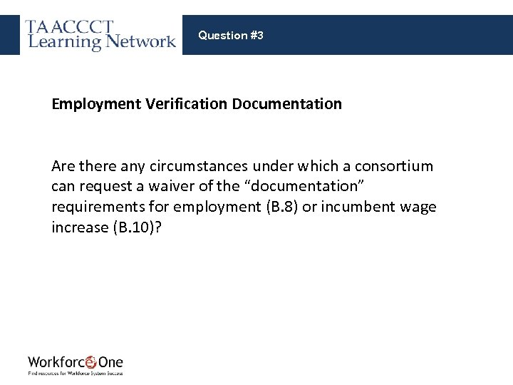Question #3 Employment Verification Documentation Are there any circumstances under which a consortium can