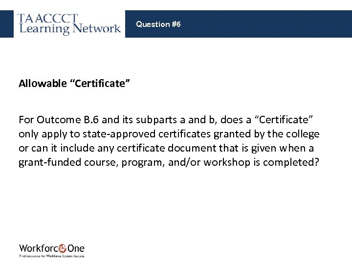 "Question #6 Allowable ""Certificate"" For Outcome B. 6 and its subparts a and b,"