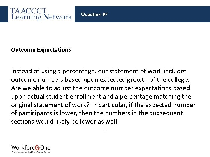 Question #7 Outcome Expectations Instead of using a percentage, our statement of work includes
