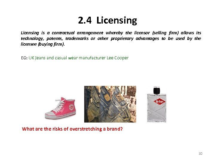 2. 4 Licensing is a contractual arrangement whereby the licensor (selling firm) allows its