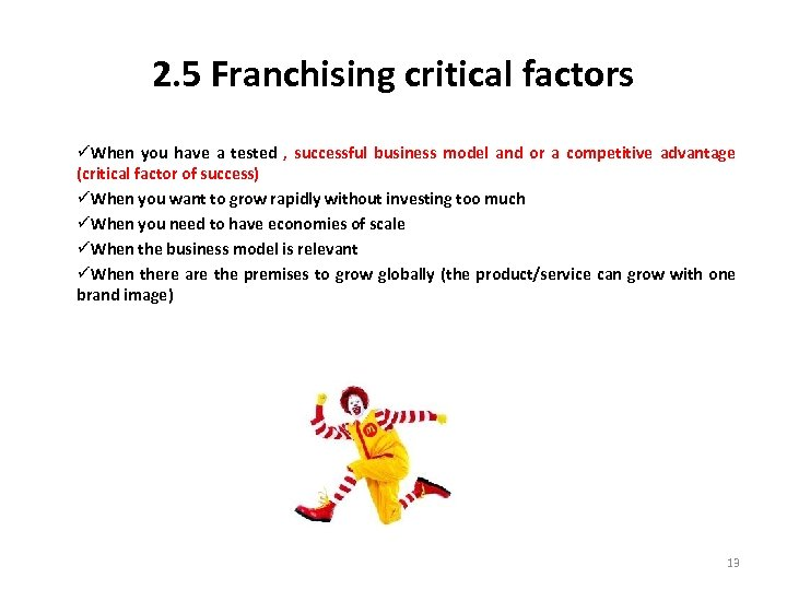 2. 5 Franchising critical factors üWhen you have a tested , successful business model
