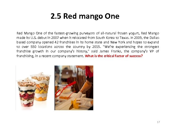 2. 5 Red mango One Red Mango One of the fastest-growing purveyors of all-natural
