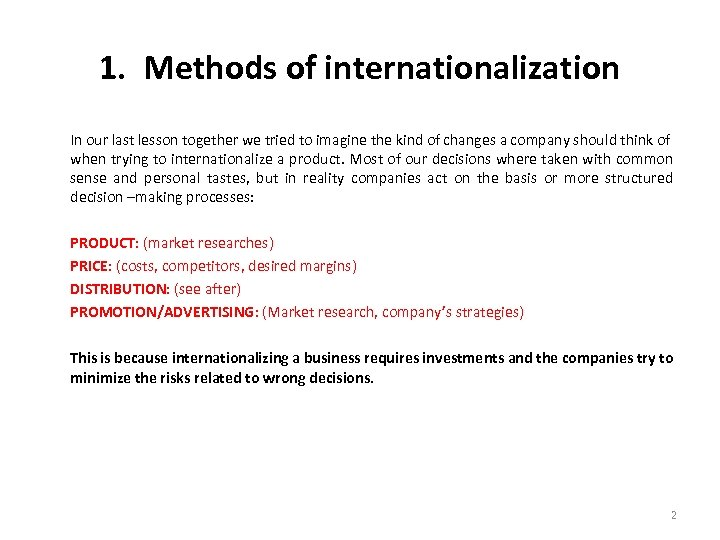 1. Methods of internationalization In our last lesson together we tried to imagine the