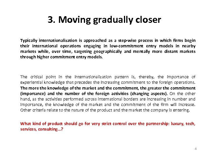 3. Moving gradually closer Typically internationalization is approached as a step-wise process in which