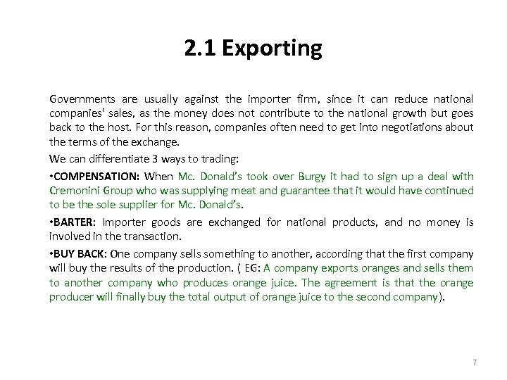 2. 1 Exporting Governments are usually against the importer firm, since it can reduce