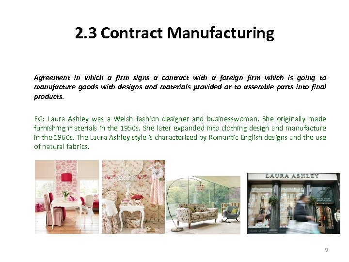2. 3 Contract Manufacturing Agreement in which a firm signs a contract with a