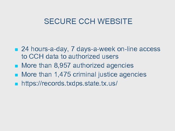 SECURE CCH WEBSITE n n 24 hours-a-day, 7 days-a-week on-line access to CCH data