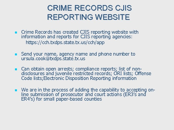 CRIME RECORDS CJIS REPORTING WEBSITE n n Crime Records has created CJIS reporting