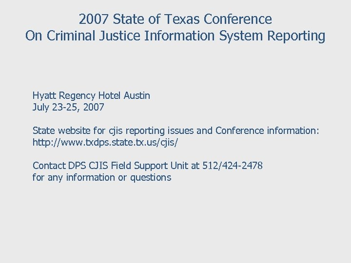 2007 State of Texas Conference On Criminal Justice Information System Reporting Hyatt Regency Hotel