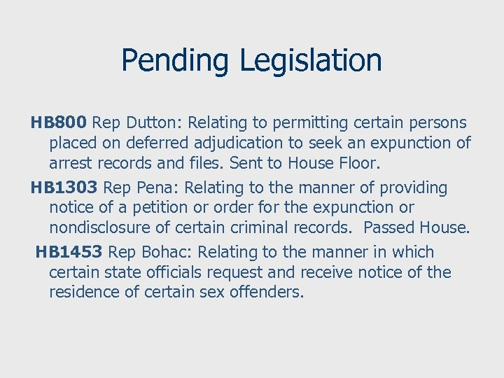 Pending Legislation HB 800 Rep Dutton: Relating to permitting certain persons placed on deferred