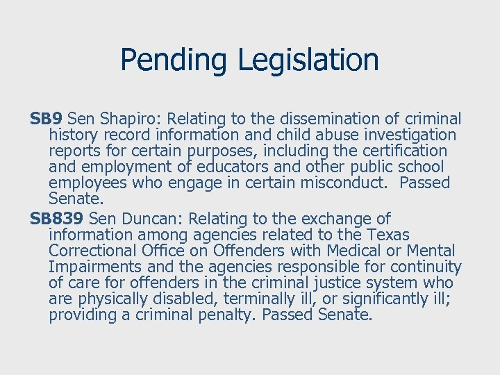 Pending Legislation SB 9 Sen Shapiro: Relating to the dissemination of criminal history record