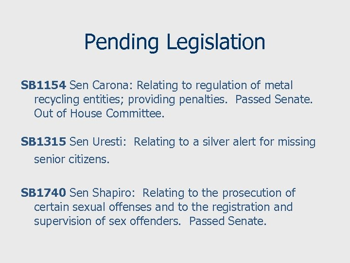 Pending Legislation SB 1154 Sen Carona: Relating to regulation of metal recycling entities; providing