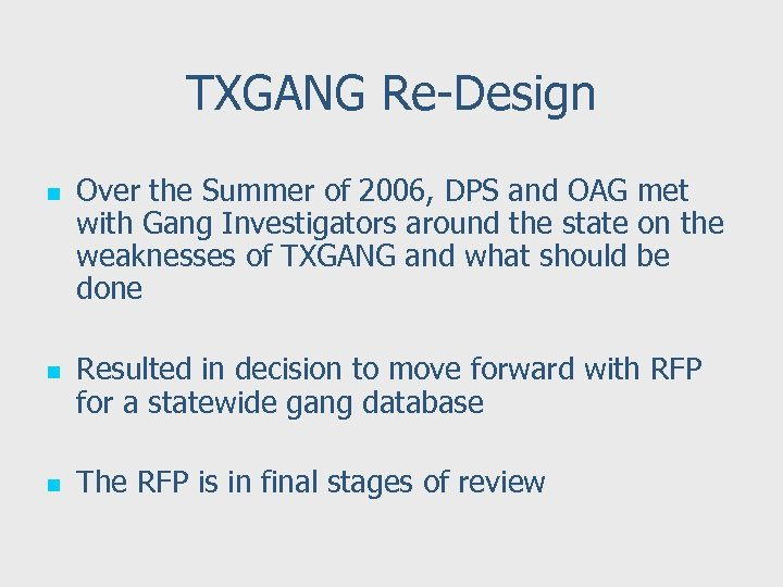 TXGANG Re-Design n Over the Summer of 2006, DPS and OAG met with Gang