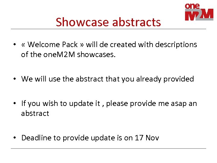 Showcase abstracts • « Welcome Pack » will de created with descriptions of the