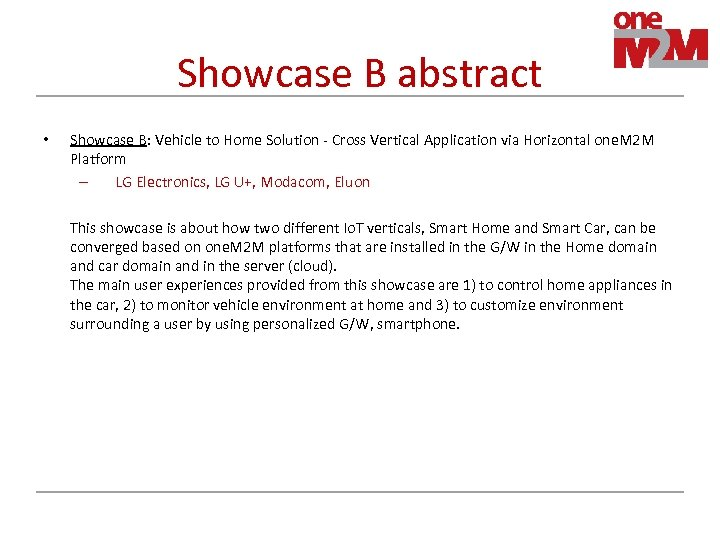 Showcase B abstract • Showcase B: Vehicle to Home Solution - Cross Vertical Application