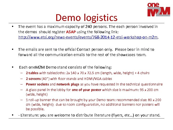 Demo logistics • The event has a maximum capacity of 240 persons. The each
