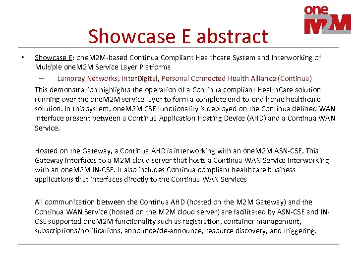 Showcase E abstract • Showcase E: one. M 2 M-based Continua Compliant Healthcare System
