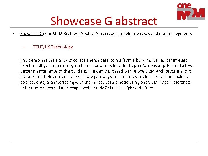 Showcase G abstract • Showcase G: one. M 2 M Business Application across multiple