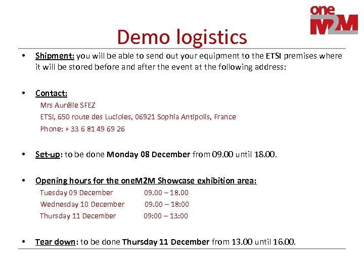 Demo logistics • Shipment: you will be able to send out your equipment to