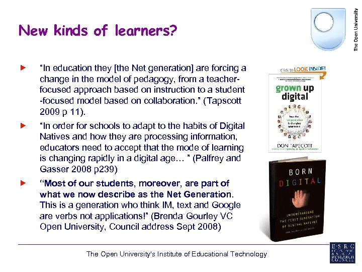 """New kinds of learners? """"In education they [the Net generation] are forcing a change"""