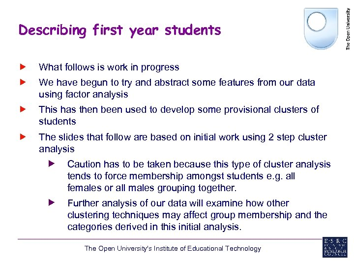 Describing first year students What follows is work in progress We have begun to