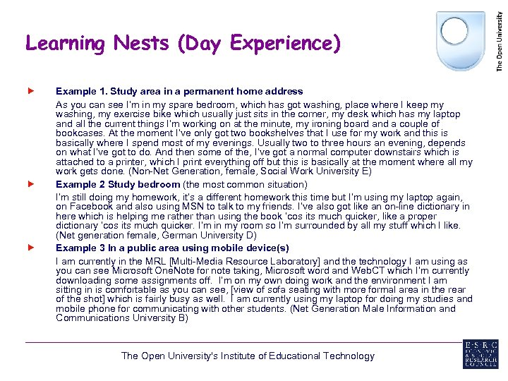 Learning Nests (Day Experience) Example 1. Study area in a permanent home address As
