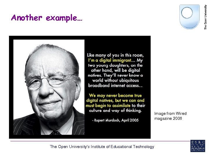 Another example… Image from Wired magazine 2006 The Open University's Institute of Educational Technology