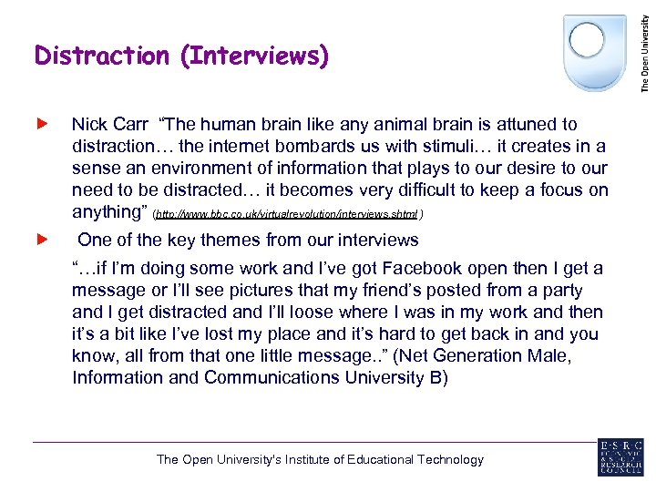 """Distraction (Interviews) Nick Carr """"The human brain like any animal brain is attuned to"""