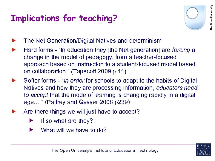 """Implications for teaching? The Net Generation/Digital Natives and determinism Hard forms - """"In education"""