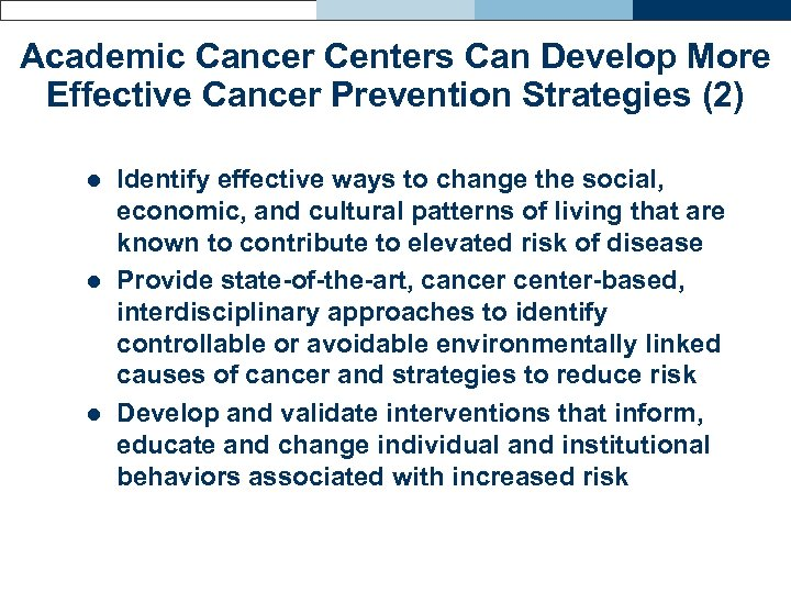 Academic Cancer Centers Can Develop More Effective Cancer Prevention Strategies (2) l l l