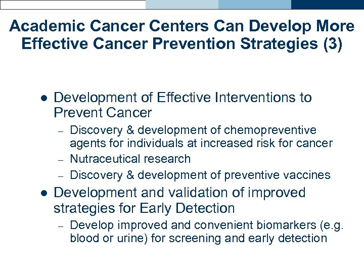 Academic Cancer Centers Can Develop More Effective Cancer Prevention Strategies (3) l Development of