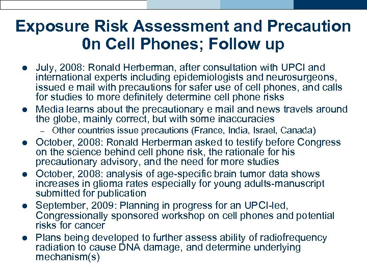 Exposure Risk Assessment and Precaution 0 n Cell Phones; Follow up l l July,