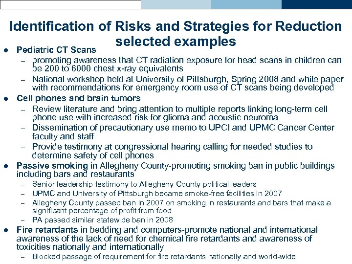 l l l Identification of Risks and Strategies for Reduction selected examples Pediatric CT