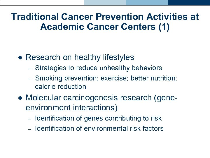 Traditional Cancer Prevention Activities at Academic Cancer Centers (1) l Research on healthy lifestyles