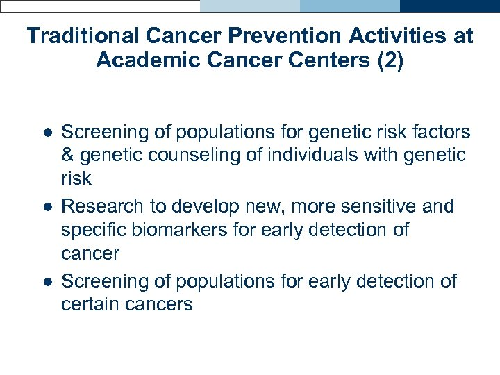 Traditional Cancer Prevention Activities at Academic Cancer Centers (2) l l l Screening of