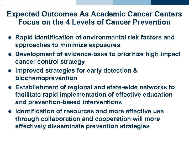 Expected Outcomes As Academic Cancer Centers Focus on the 4 Levels of Cancer Prevention