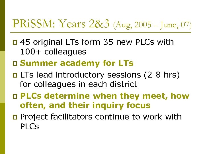 PRi. SSM: Years 2&3 (Aug, 2005 – June, 07) 45 original LTs form 35