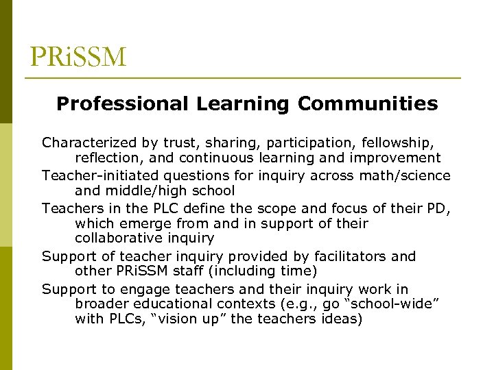 PRi. SSM Professional Learning Communities Characterized by trust, sharing, participation, fellowship, reflection, and continuous