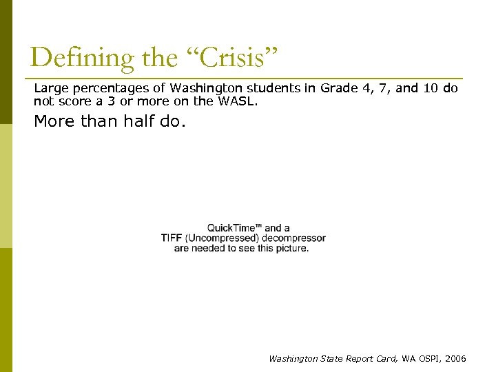 "Defining the ""Crisis"" Large percentages of Washington students in Grade 4, 7, and 10"