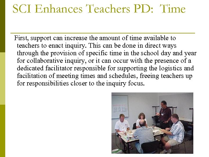 SCI Enhances Teachers PD: Time First, support can increase the amount of time available