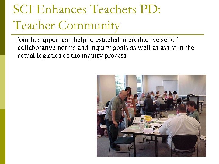 SCI Enhances Teachers PD: Teacher Community Fourth, support can help to establish a productive