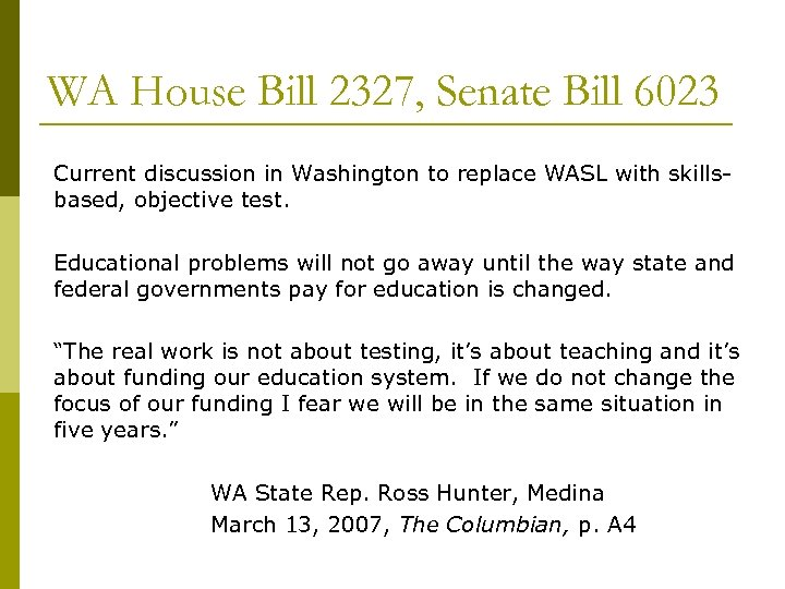 WA House Bill 2327, Senate Bill 6023 Current discussion in Washington to replace WASL