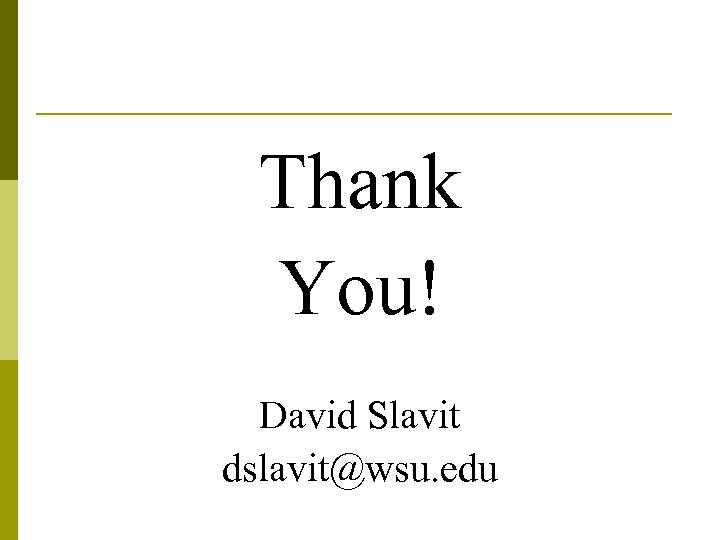 Thank You! David Slavit dslavit@wsu. edu