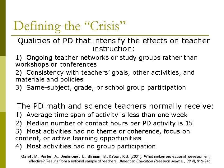 "Defining the ""Crisis"" Qualities of PD that intensify the effects on teacher instruction: 1)"